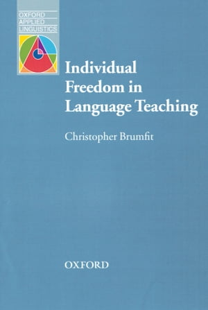 Individual Freedom in Language Teaching - Oxford Applied Linguistics