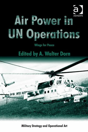 Air Power in UN Operations Wings for Peace