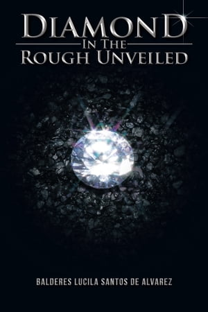 Diamond In The Rough Unveiled