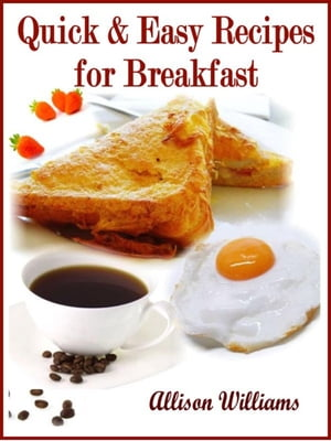 Quick & Easy Recipes for Breakfast Quick and Easy Recipes,  #1