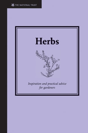 Herbs Inspiration and practical advice for gardeners