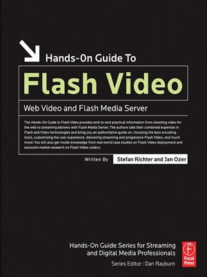 Hands-On Guide to Flash Video Web Video and Flash Media Server