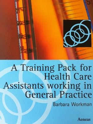 Training Pack for Health Care Assistants working in General Practice