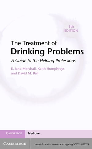 The Treatment of Drinking Problems A Guide to the Helping Professions