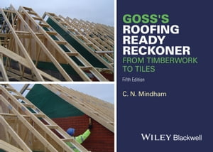 Goss's Roofing Ready Reckoner From Timberwork to Tiles
