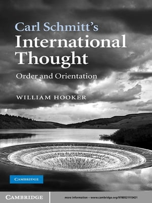 Carl Schmitt's International Thought Order and Orientation