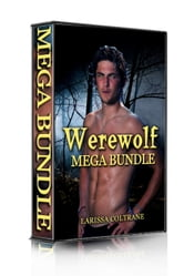 Larissa Coltrane - Werewolf Mega-Bundle 1 !ONE HOLIDAY SALE!