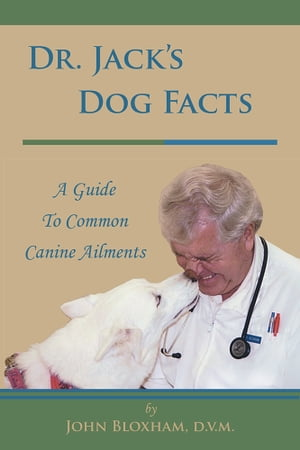 Dr. Jack?s Dog Facts A Guide To Common Canine Ailments