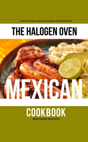 The Halogen Oven Mexican Cookbook