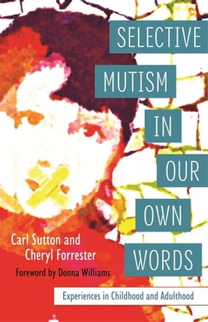 Selective Mutism In Our Own Words Experiences in Childhood and Adulthood