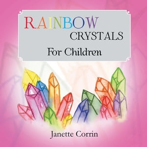 RAINBOW CRYSTALS for Children