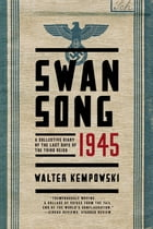 Swansong 1945: A Collective Diary of the Last Days of the Third Reich Cover Image