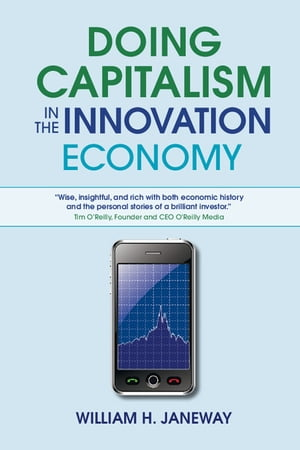 Doing Capitalism in the Innovation Economy Markets,  Speculation and the State