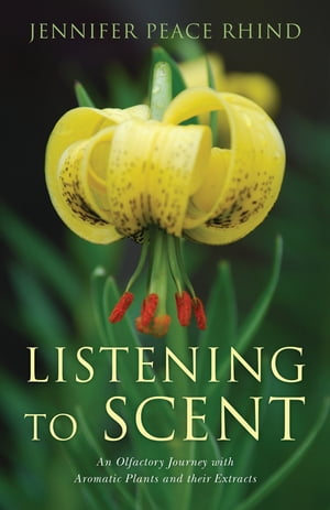 Listening to Scent An Olfactory Journey with Aromatic Plants and Their Extracts