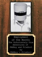 Employment of the Month: The Unfortunately True Adventures of FAXBoy and FileGrrl Cover Image