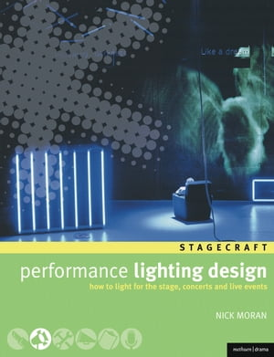 Performance Lighting Design How to light for the stage,  concerts and live events