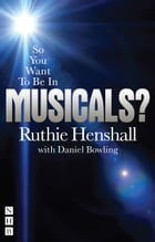 So You Want To Be In Musicals? Cover Image