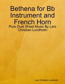 Bethena for Bb Instrument and French Horn - Pure Duet Sheet Music By Lars Christian Lundholm