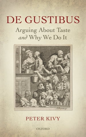 De Gustibus Arguing About Taste and Why We Do It