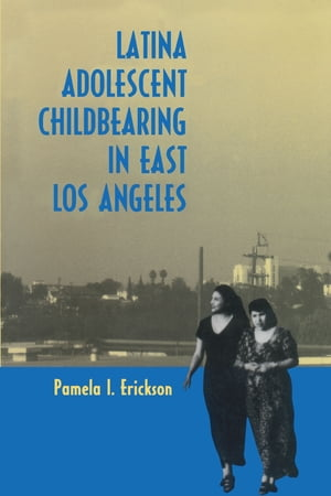 Latina Adolescent Childbearing in East Los Angeles