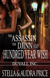 Stella and Audra Price - The Assassin, The Djinn and the Hundred Year Wish