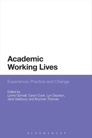 Academic Working Lives Experience,  Practice and Change