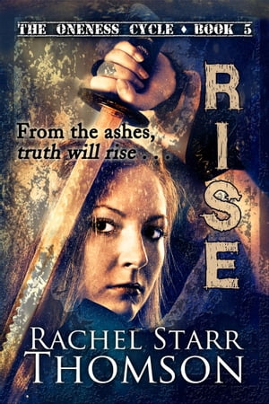 Rise: Book 5 in The Oneness Cycle