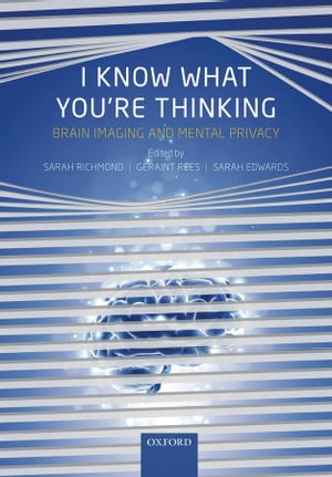 I Know What You're Thinking Brain imaging and mental privacy