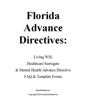 Florida Advance Directives Living Will,  Healthcare Surrogate & Mental Health Advance Directive