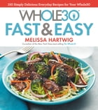 The Whole30 Fast & Easy Cookbook Cover Image