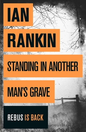 Standing in Another Man's Grave A John Rebus Novel