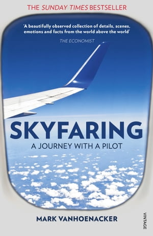 Skyfaring A Journey with a Pilot