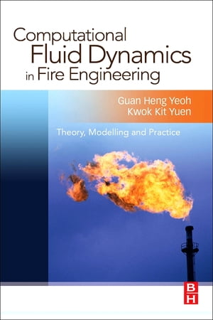 Computational Fluid Dynamics in Fire Engineering Theory,  Modelling and Practice
