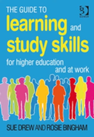 The Guide to Learning and Study Skills For Higher Education and at Work
