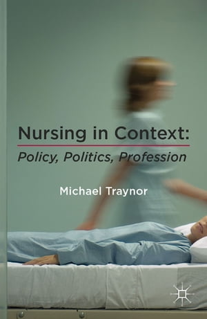 Nursing in Context Policy,  Politics,  Profession