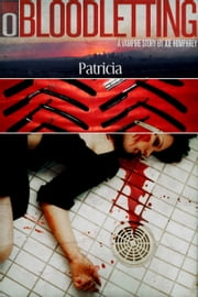 Bloodletting: Book 0 - Patricia