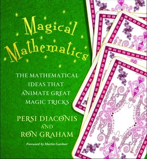 Magical Mathematics The Mathematical Ideas That Animate Great Magic Tricks
