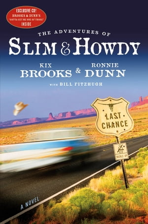 The Adventures of Slim & Howdy A Novel