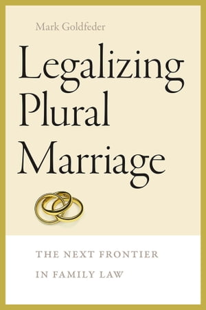 Legalizing Plural Marriage