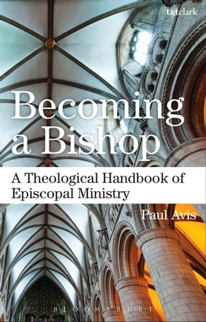 Becoming a Bishop A Theological Handbook of Episcopal Ministry