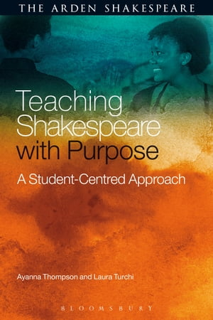 Teaching Shakespeare with Purpose A Student-Centred Approach