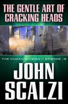 The Human Division #12: The Gentle Art of Cracking Heads Cover Image