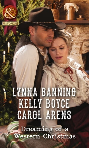 Dreaming Of A Western Christmas: His Christmas Belle / The Cowboy of Christmas Past / Snowbound with the Cowboy (Mills & Boon Historical)