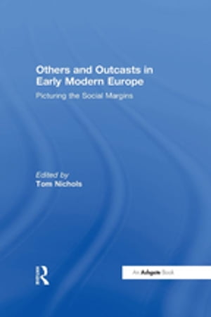 Others and Outcasts in Early Modern Europe