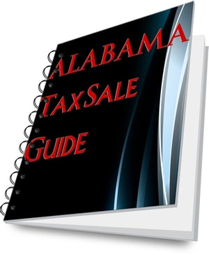 ALABAMA Tax Lien Certificate State Tax Sale Guide!