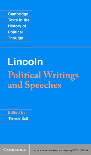 Lincoln Political Writings and Speeches