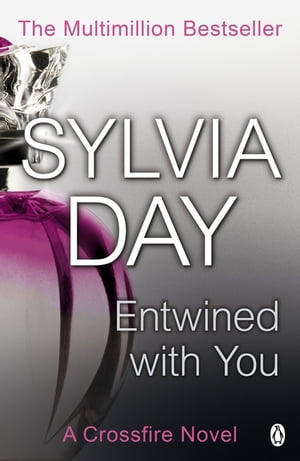 Entwined with You A Crossfire Novel