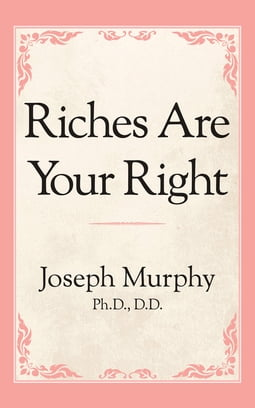 Riches Are Your Right