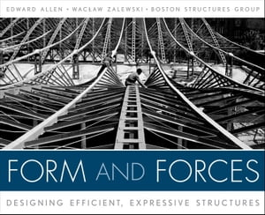 Form and Forces Designing Efficient,  Expressive Structures