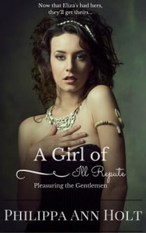 Pleasuring the Gentlemen: A Girl of Ill Repute, Book 5